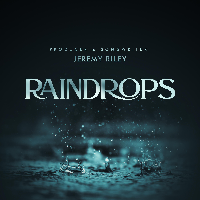 Jeremy Riley Raindrops